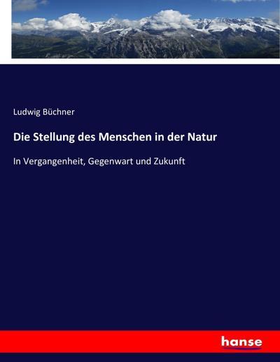 Die Stellung des Menschen in der Natur