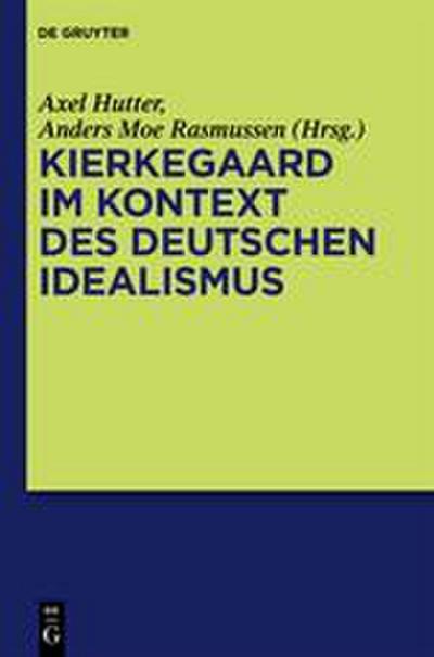 Kierkegaard im Kontext des deutschen Idealismus