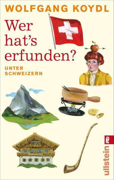 Wer hat's erfunden?: Unter Schweizern