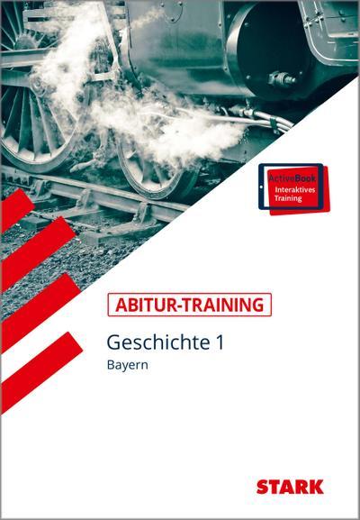 Abitur-Training - Geschichte Band 1 - Bayern