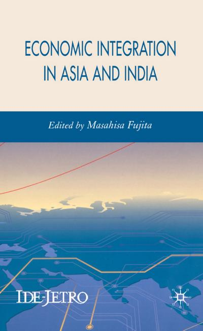 Economic Integration in Asia and India