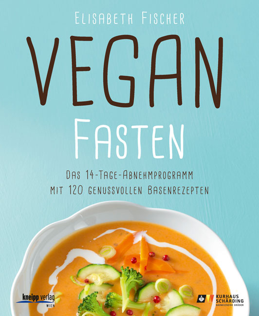 Vegan fasten Elisabeth Fischer