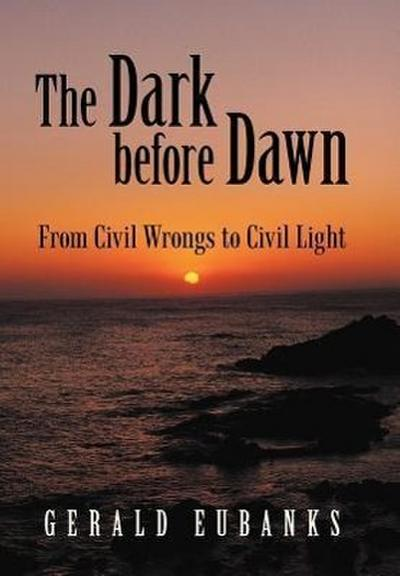 The Dark Before Dawn: From Civil Wrongs to Civil Light