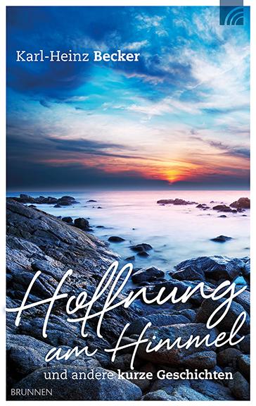 Hoffnung am Himmel Karl-Heinz Becker 9783765509612