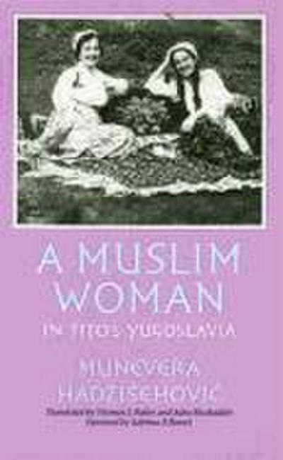 A Muslim Woman in Titos Yugoslavia