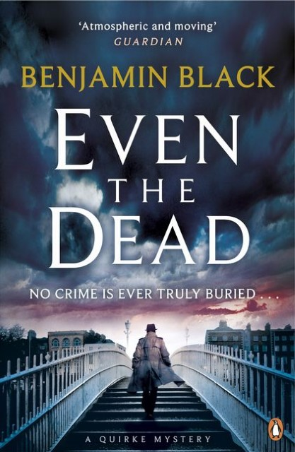 Even the Dead Benjamin Black 9780241197356