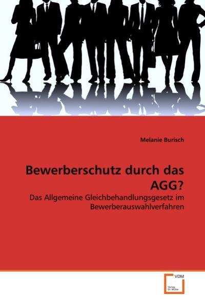 Bewerberschutz durch das AGG? - Melanie Burisch