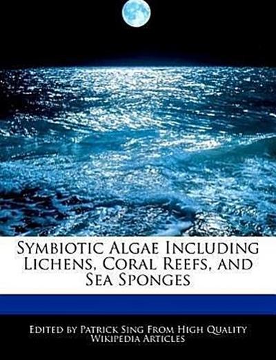 Symbiotic Algae Including Lichens, Coral Reefs, and Sea Sponges