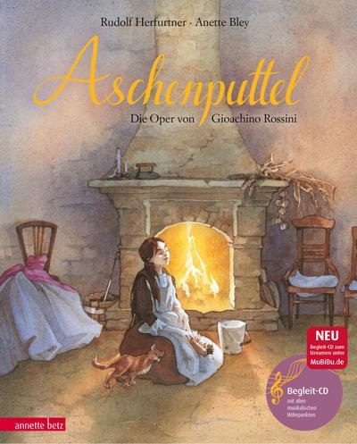 Aschenputtel; Die Oper La Cenerentola von Gioachino Rossini   ; Ill. v. Bley, Anette; Deutsch; , mit 1 CD -