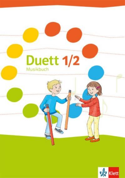 Duett. Schülerbuch 1./2. Schuljahr. Ausgabe ab 2017