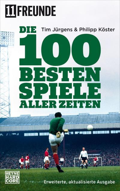 Die 100 besten Spiele aller Zeiten; Erweiterte, aktualisierte Ausgabe; Deutsch; durchgehend vierfarbig