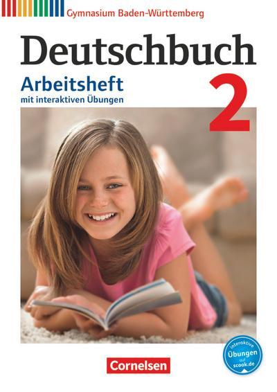 Deutschbuch Gymnasium - Baden-Württemberg - Bildungsplan 2016: Band 2: 6. Schuljahr - Arbeitsheft mit interaktiven Übungen auf scook.de: Mit Lösungen