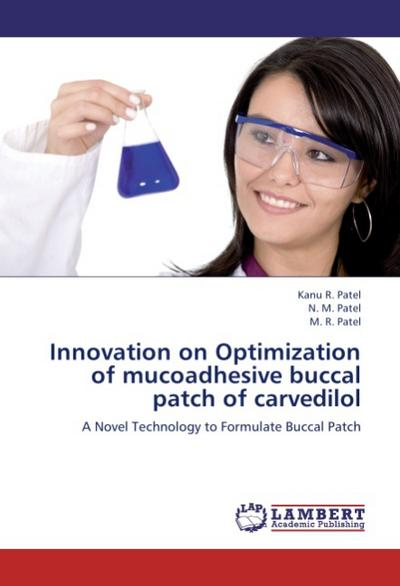 Innovation on Optimization of mucoadhesive buccal patch of carvedilol