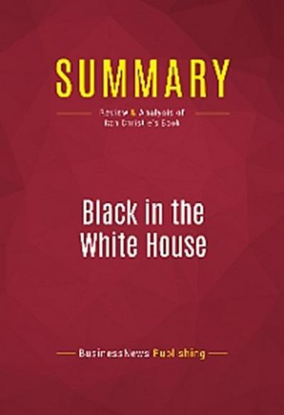 Summary: Black in the White House