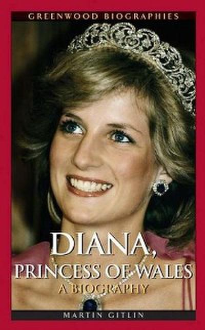 Diana, Princess of Wales: A Biography