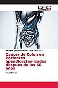 Cancer de Colon en Pacientes apendicectomizados despues de los 40 años