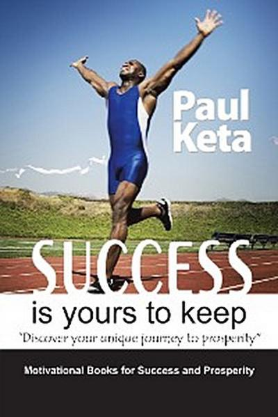 Success Is Yours to Keep