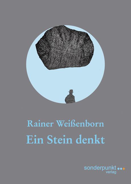 Ein Stein denkt, Rainer Weissenborn