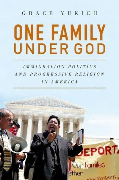 One Family Under God: Immigration Politics and Progressive Religion in America