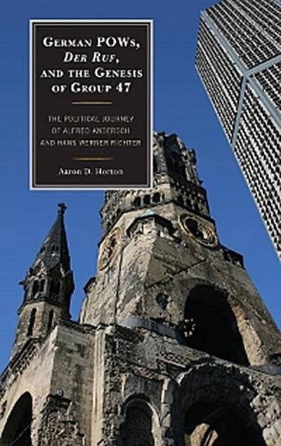German POWs, Der Ruf, and the Genesis of Group 47
