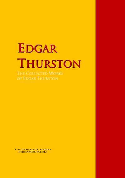 The Collected Works of Edgar Thurston