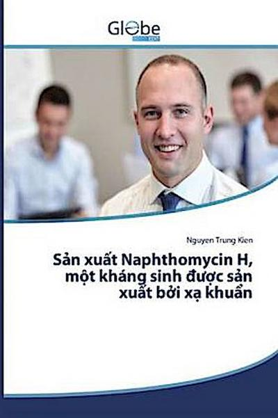 S n xu t Naphthomycin H, m t kháng sinh c s n xu t b i x khu n