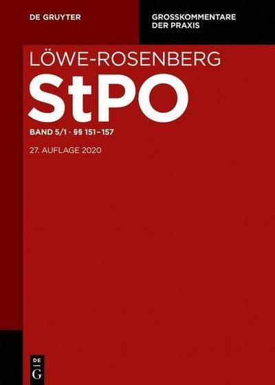 Löwe/Rosenberg. Die Strafprozeßordnung und das Gerichtsverfassungsgesetz Band 5/1. §§ 137-157