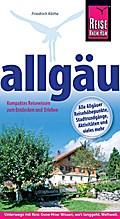 Allgäu; KompaktesReisewissenzumEntdeckenundErleben   ; Reiseführer (Reise Know-How Verlag Helmut Hermann) ; Deutsch; ca. 312 S., farbig, zahlreiche Fotos -