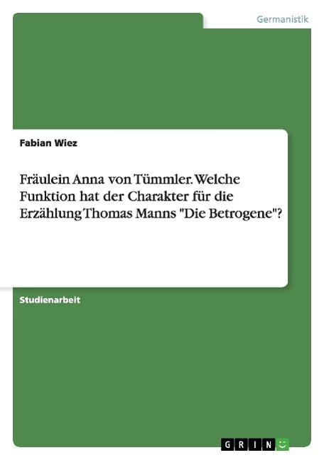 Fräulein Anna von Tümmler. Welche Funktion hat der Charakter für die Erzähl ...