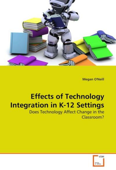 Effects of Technology Integration in K-12 Settings