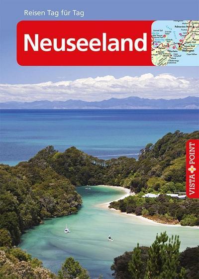 Neuseeland - VISTA POINT Reiseführer Reisen Tag für Tag; Mit E-Magazin; Reisen Tag für Tag; Deutsch; 138 Grafiken, 32 Karten