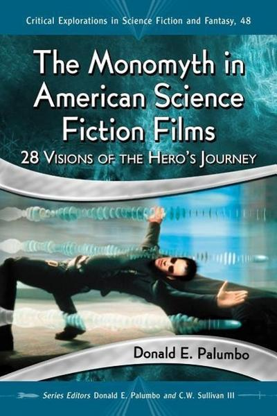 The Monomyth in American Science Fiction Films: 28 Visions of the Hero's Journey