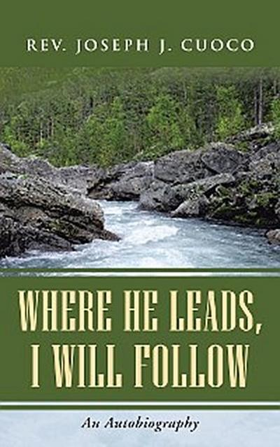 Where He Leads, I Will Follow