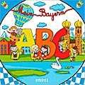 Mein Bayern ABC; Ill. v. Gil, Elena Rosa; Deu ...