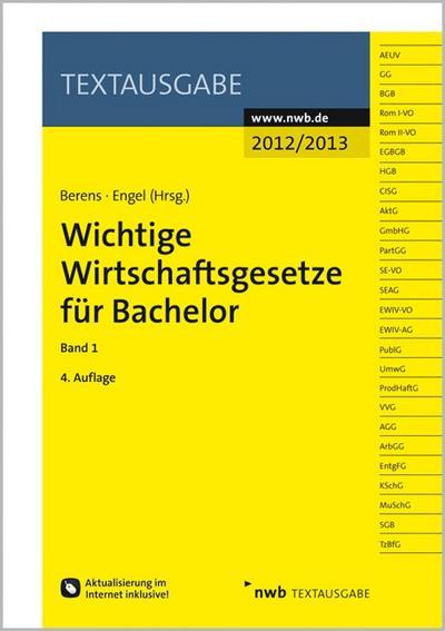 Wichtige Wirtschaftsgesetze für Bachelor, Band 1
