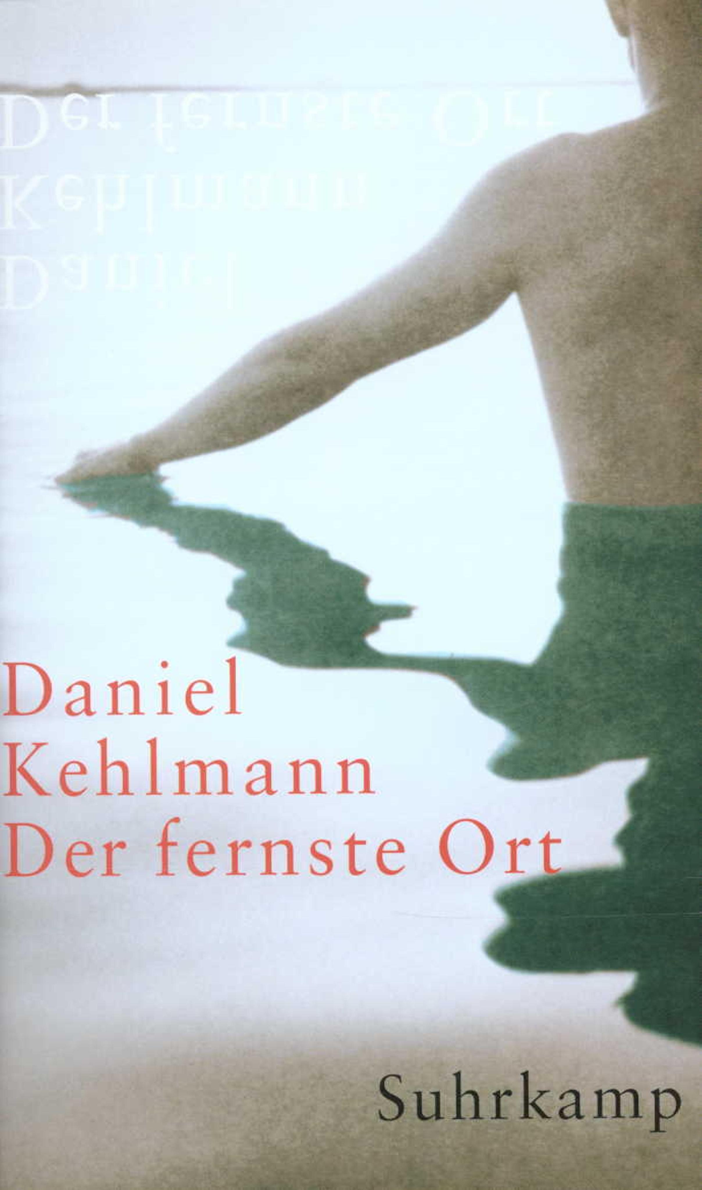 Der fernste Ort Daniel Kehlmann