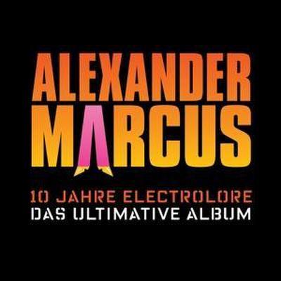 10 Jahre Electrolore-Das Ultimative Album (Ltd.)