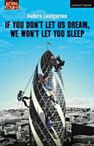 If You Don't Let Us Dream, We Won't Let You Sleep