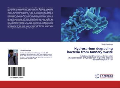Hydrocarbon degrading bacteria from tannery waste