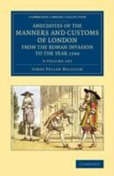 Anecdotes of the Manners and Customs of London from the Roman Invasion to the Year 1700 - 3 Volume Set