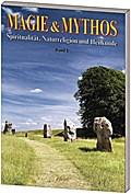 Magie & Mythos: Spiritualität, Naturreligion und Heilkunde