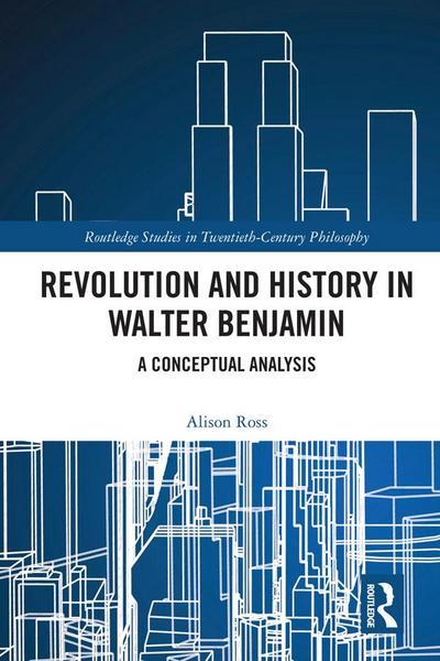 Revolution and History in Walter Benjamin