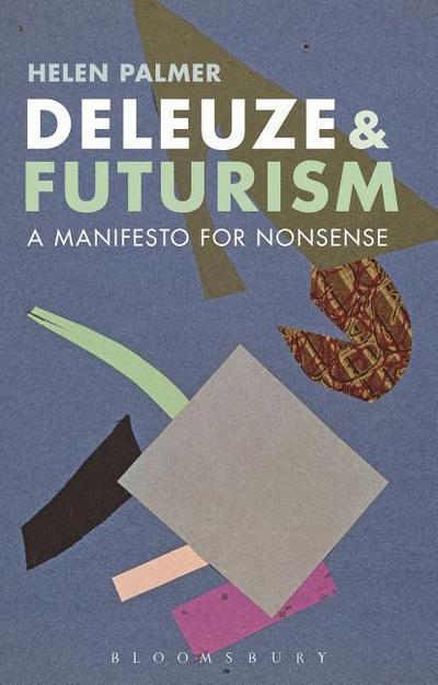 Deleuze and Futurism: A Manifesto for Nonsense