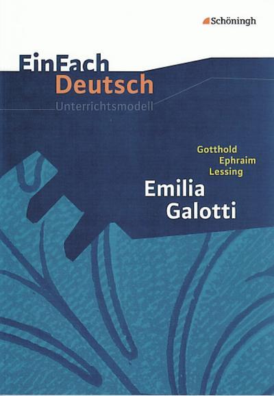 Emilia Galotti: Gymnasiale Oberstufe. EinFach Deutsch Unterrichtsmodelle