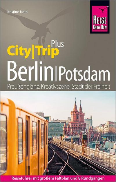 Reise Know-How Reiseführer Berlin mit Potsdam (CityTrip PLUS): mit Stadtplan und kostenloser Web-App