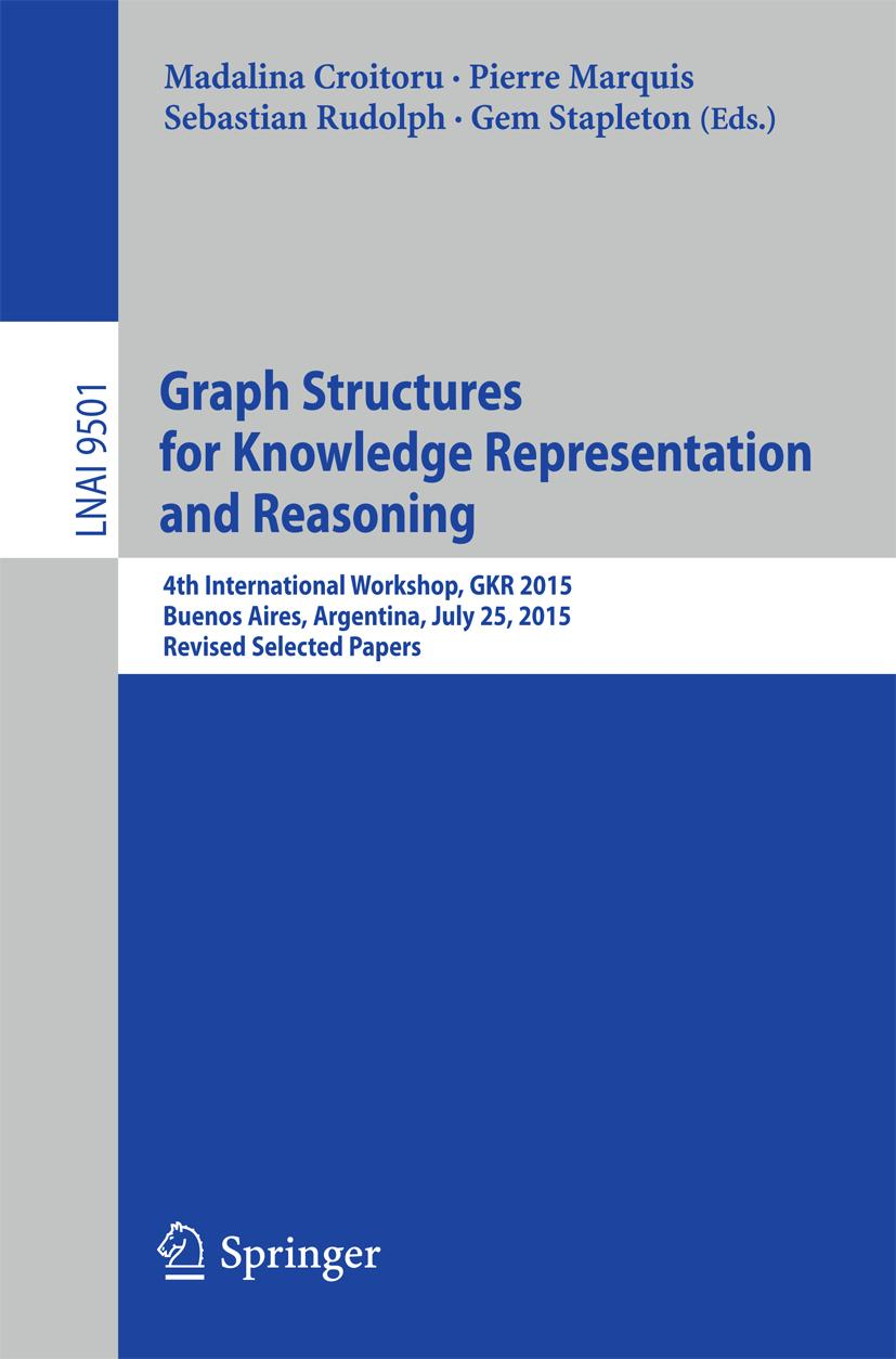 Graph Structures for Knowledge Representation and Reasoning Madalina Croito ...