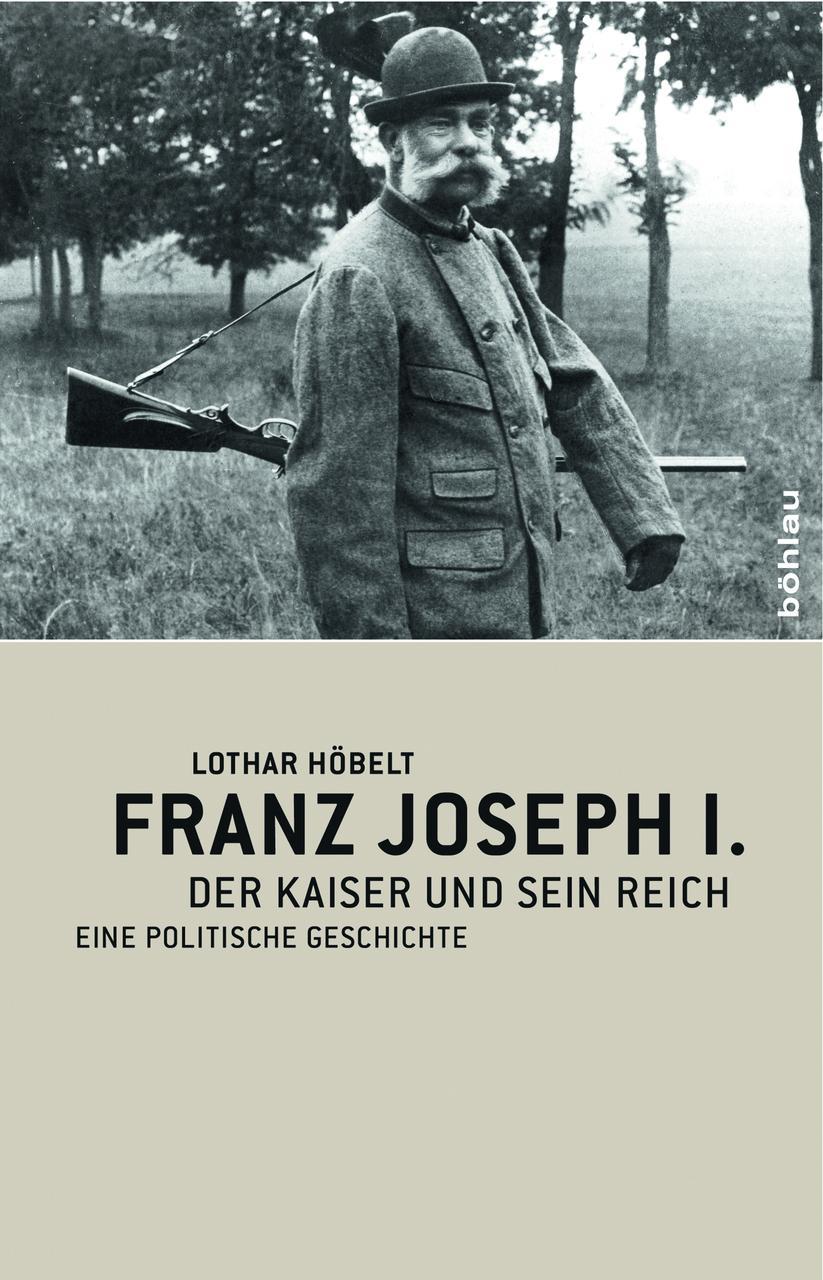 Franz Joseph I. Lothar Höbelt