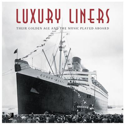 Luxury Liners. Fotobildband inkl.4 Musik-CDs (earBOOK): Their Golden Age and the Music Played Aboard