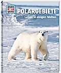 Polargebiete - Leben in eisigen Welten