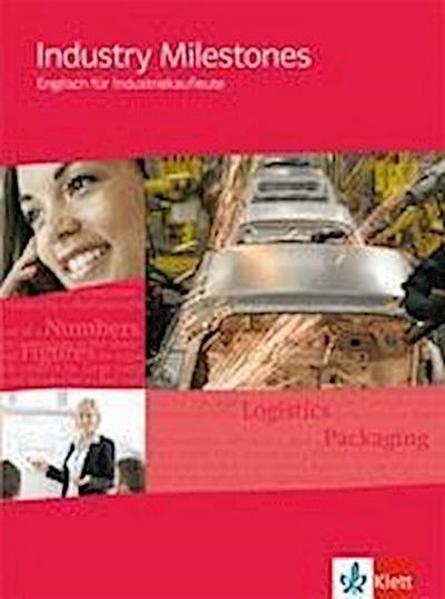 Industry Milestones. Englisch für Industriekaufleute. Schülerbuch